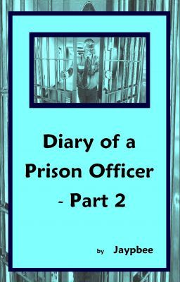 DIARY OF A PRISON OFFICER - PART 2