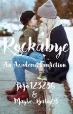 Rockabye by jojo123236