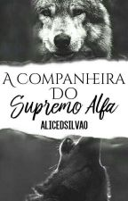 A Companheira Do Supremo Alfa  by alicedsilvao