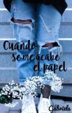 Cuando se me acabe el papel by GabrielaPaGo