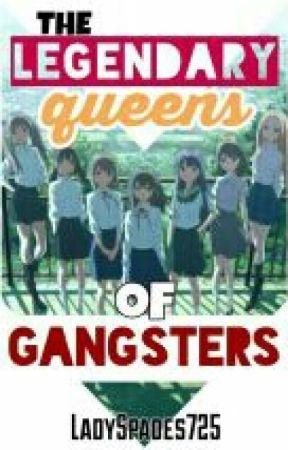 The Legendary Queens Of Gangsters by HadeeyaaMalditaa