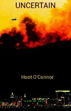 UNCERTAIN by Hootoconnor