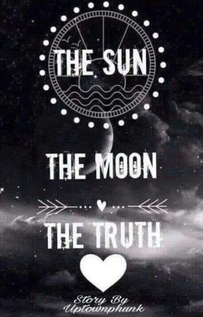 The Sun, The Moon, and The Truth by uptownphunk
