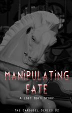 Manipulating Fate (Carousel Series #2) by bateroo