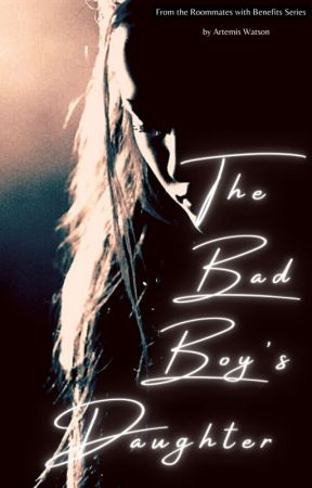 The Bad Boy's Daughter by TheWritingWolf1