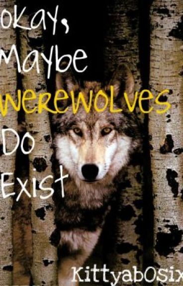 Okay, Maybe Werewolves Do Exist