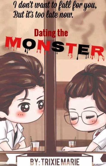 Dating the Monster