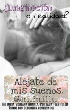 Aléjate de mis sueños by Adri_Bonilla_