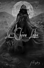 La Chica Lobo by floreslm3