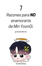 7 razones para no enamorarse de Min YoonGi | yoonmin. 1ra temporada 🌟 by SmileGirlhdz