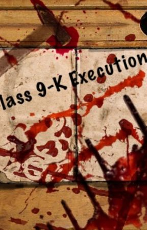 Class 9-K Execution by CherryRedEyes