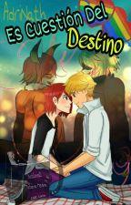 Es Cuestión Del Destino Es Cuestión De Gatos Y Zorros #2 AdriNath by tatilove12