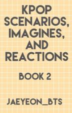 KPOP Scenarios, Imagines, and Reactions ~ OPEN ~ by annexbts