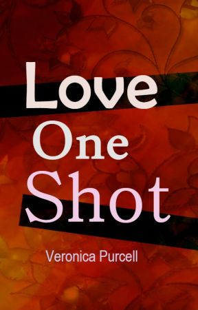 Love One Shot by VeronicaPurcell4