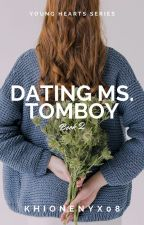 Dating Ms. Tomboy [COMPLETED] by khionenyx08