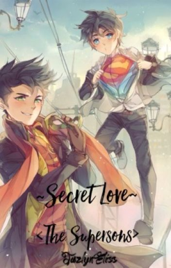 Secret Love ~ The Supersons {A Damian Wayne Fanfiction