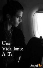 """""""Una Vida Junto A Ti"""" (Erick colón y tu) by Annyel335"""
