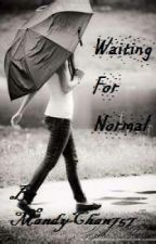 Waiting For Normal by MandyChan757