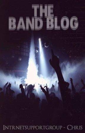 The Band Blog by intrnetsupportgroup