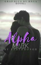 Book 5: Alpha Mark by FadedHonor