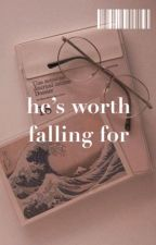He's Worth Falling For // j.a. by jxcklovable