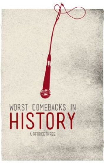 Worst Comebacks In History
