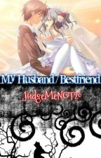 Story 4: My Husband/Bestfriend by JudgeMeNOT20