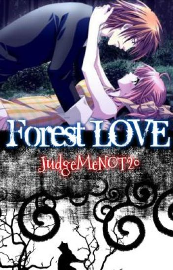 Story 5: Forest Love |Completed| EDITING CONTENT