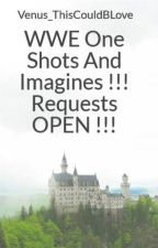 WWE One Shots And Imagines !!! Requests Closed !!! by KarimaMiskaGano