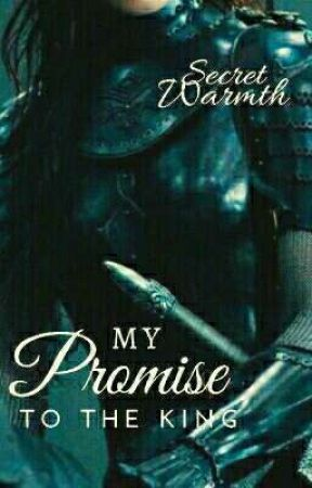 My promise to the king by Secret_Warmth