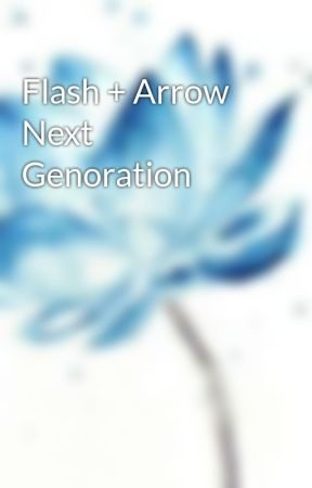 Flash + Arrow Next Genoration  by lordphwnix