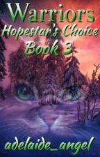 Warriors || Hopestar's Choice: Book 3 by adelaide_angel