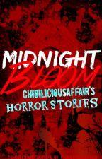 Midnight Bloom (ChibiLiciousAffair's Horror Stories) by ChibiLiciousAffair