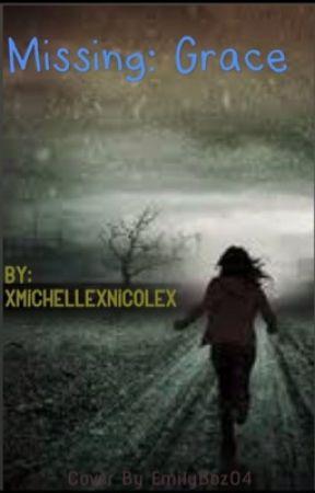 Missing : Grace by xmichellexnicolex