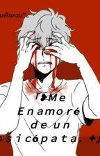 """""""Me enamoré de un Psicópata"""". 【 Yaoi./Gay.】HIATUS. by LittleSecretB"""