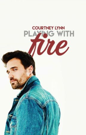 Playing With Fire by courtneylynnx