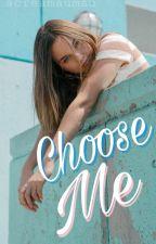 Choose me by Screamaumau