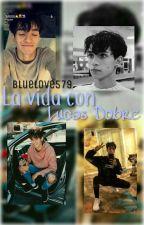 La vida con Lucas Dobre | Lucas Dobre y Tu by BlueLove579