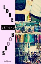 Love Beyond Books [Short Story] by KingDxQueenJ