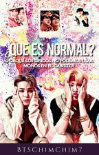 ¿Que es normal? (JinMin) by BTSChimChim7