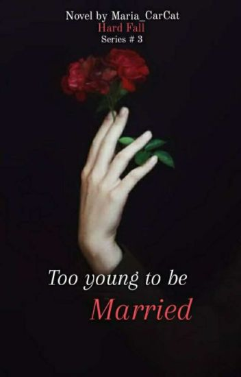 Too Young to be Married (Hard Fall Series#3)