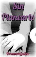 Sin planearlo (Gohan Y Tu) by SaydaGutierrez