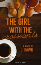 The Girl with the Croissants by an_aimless_writer