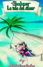Shadamy🚣La Isla Del Amor by -NekitaOtaku