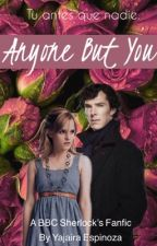 Anyone But You [Sherlock] by KayaTomlinson
