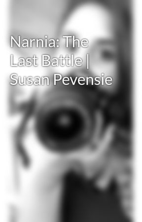 Narnia: The Last Battle | Susan Pevensie  by special_wolf
