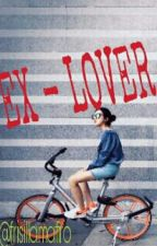 EX - LOVER  by FrisillaMafiro