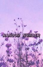 Random number | E.D by selenadolanislifeee