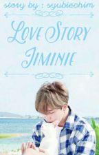 💦 Love Story, Jiminie 💦 by syubiechim