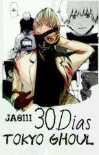 30 Dias [Tokyo Ghoul] by JA8111